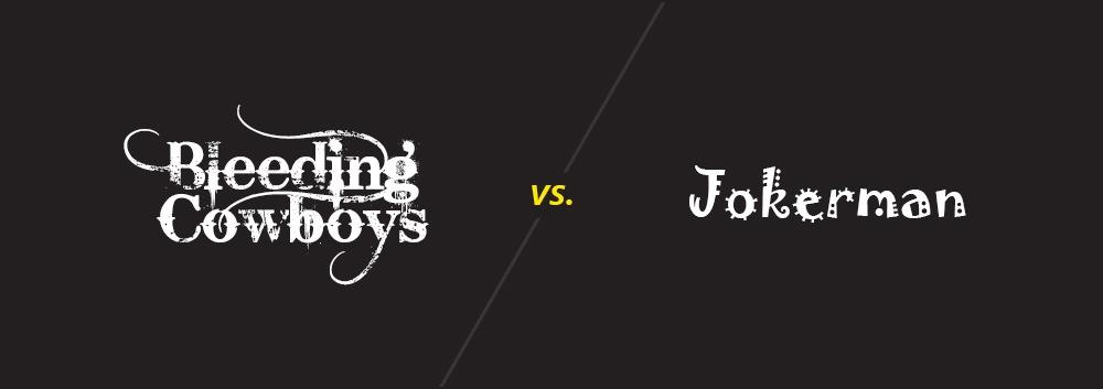 Bleeding Cowboys vs. Jokerman