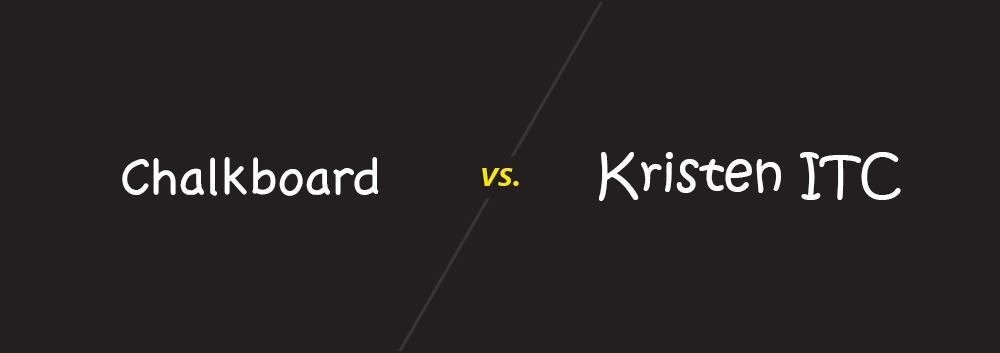 Chalkboard vs Kristen ITC