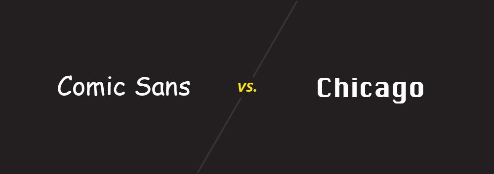 Comic Sans vs Chicago