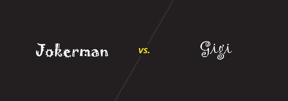 Jokerman vs Gigi