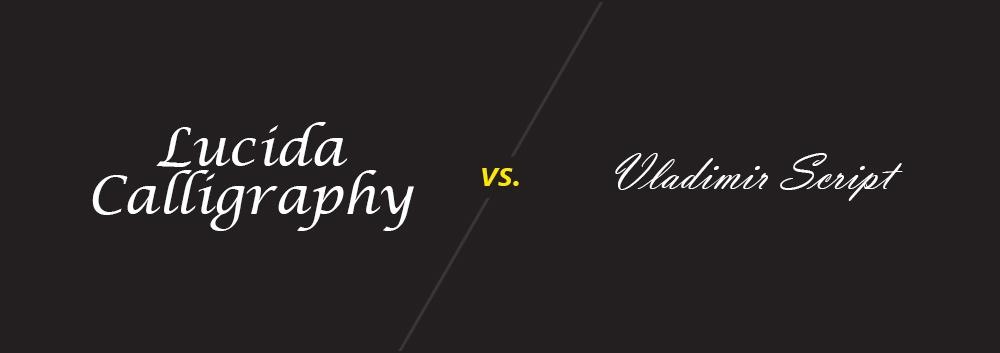 Lucida Calligraphy vs. Vladimir Script