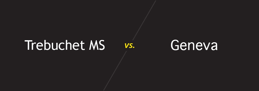 Trebuchet MS vs. Geneva