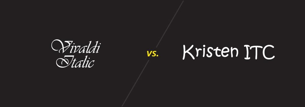 Vivaldi Italic vs. Kristen ITC