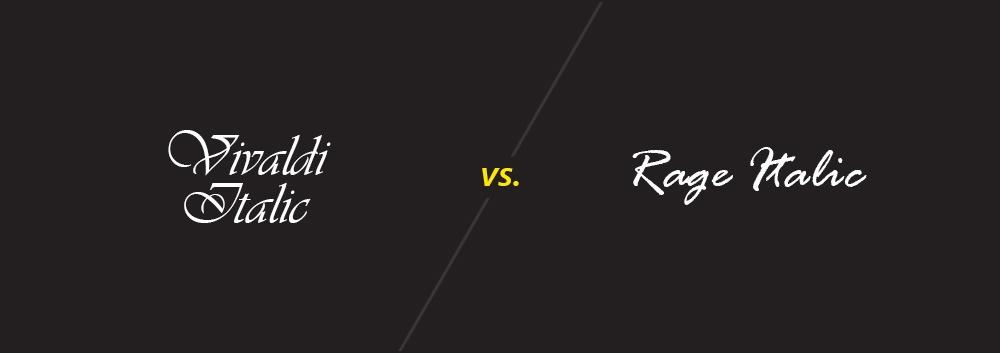 Vivaldi Italic vs. Rage Italic