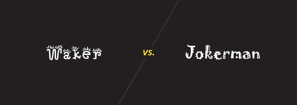 Waker vs. Jokerman