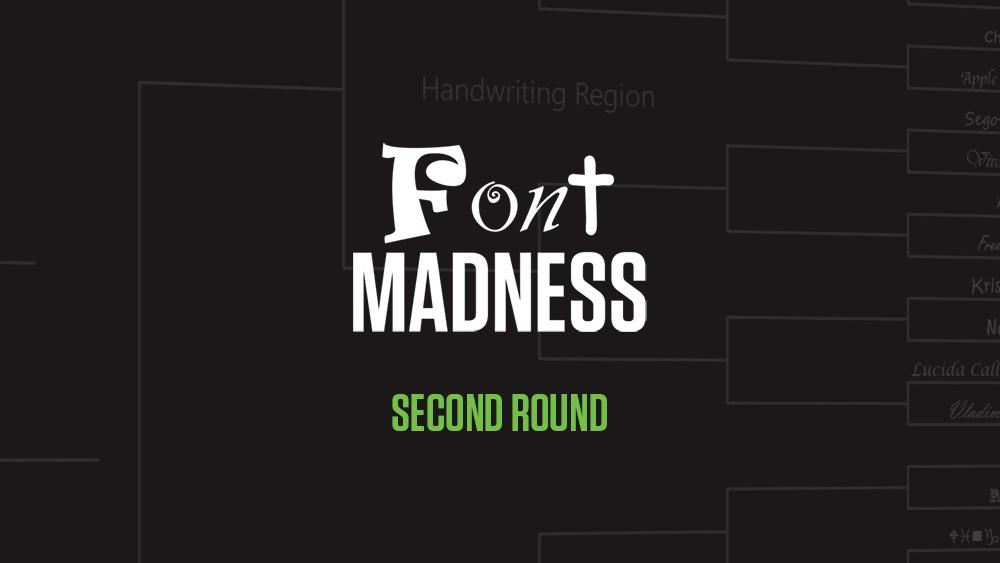Font Madness: Second Round (Handwriting & Decorative Regions)